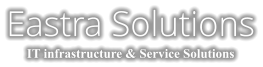 Eastra Solutions IT infrastructure & Service Solutions